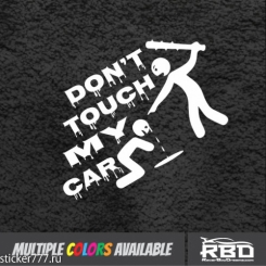 Don`t touch my car